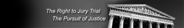 The right to jury trial.  The pursuit of justice.